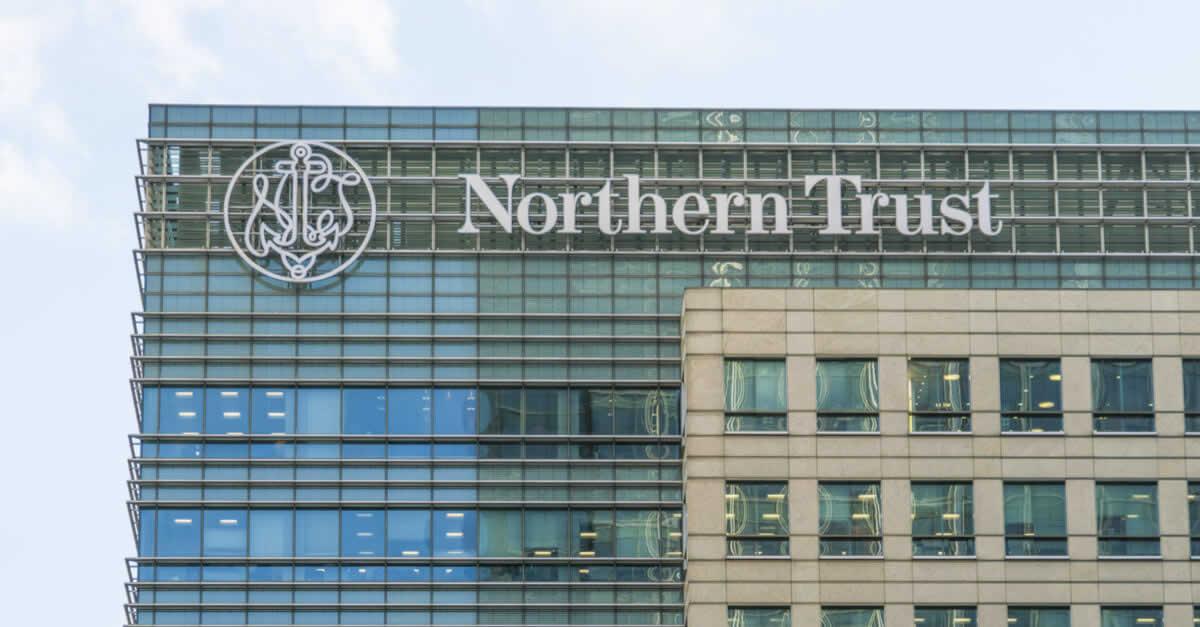 世界最大の金融サービス企業Northern Trustが仮想通貨事業へ参入!